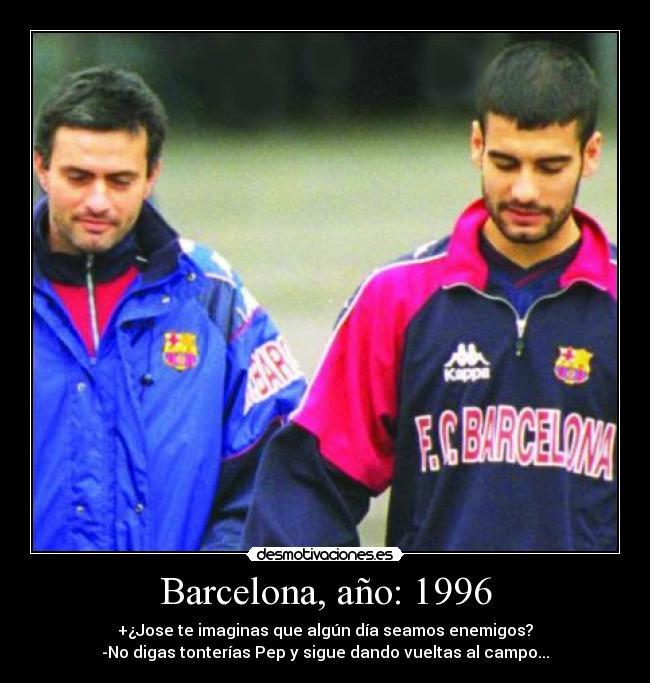 carteles mourinho pep barcelona motiva vueltas vida desmotivaciones