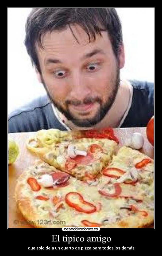carteles pizza amigo desmotivaciones