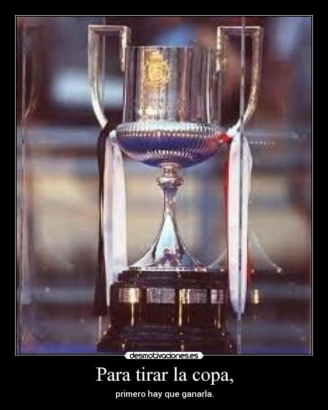 Carteles Y Desmotivaciones De Copa Real Madrid