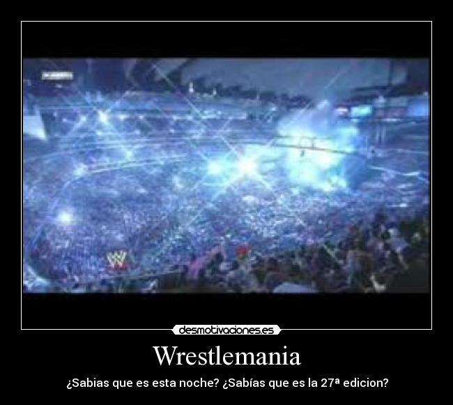 Wrestlemania Cola Prinl Senor Las Desmotivaciones Desmotivaciones