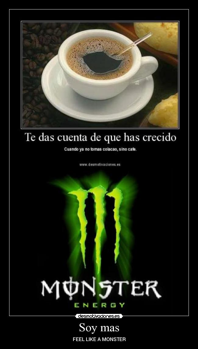 Soy mas  - FEEL LIKE A MONSTER