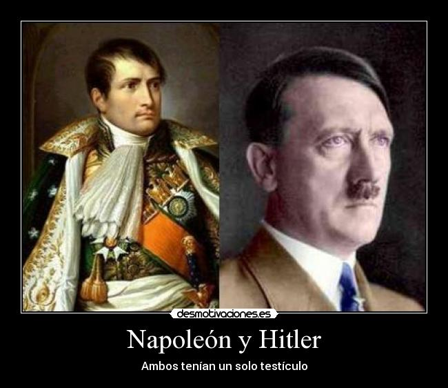 napoleon and hitler Nothing could have been more different than the early careers of napoleon bonaparte and adolf hitler one, a regular officer and a former petty noble, had destroyed his career prospects through dabbling in extremist politics.