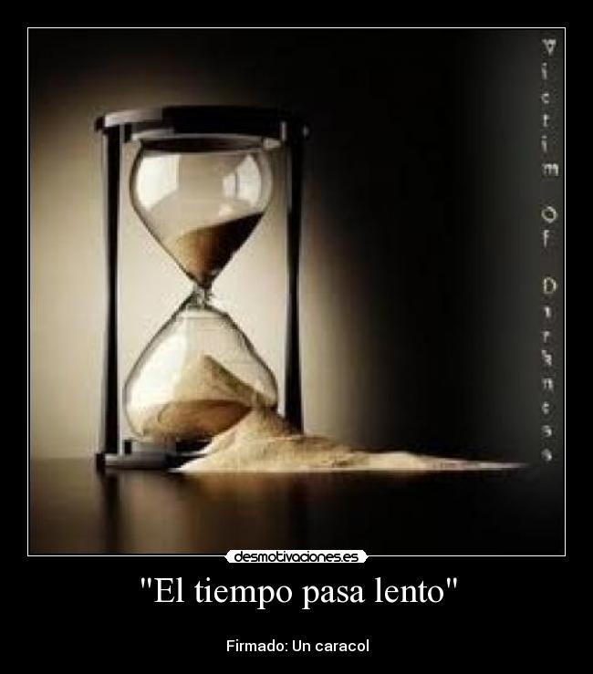 el lento: