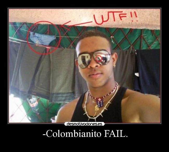 -Colombianito FAIL. -