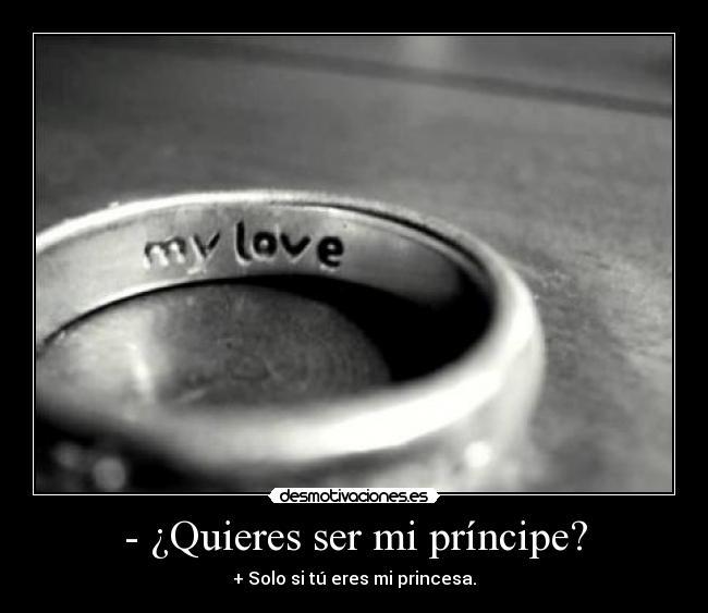 Quieres ser mi príncipe? | Desmotivaciones