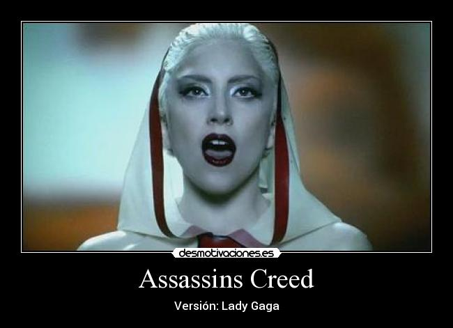 carteles lady gaga assassins creed version zetta desmotivaciones