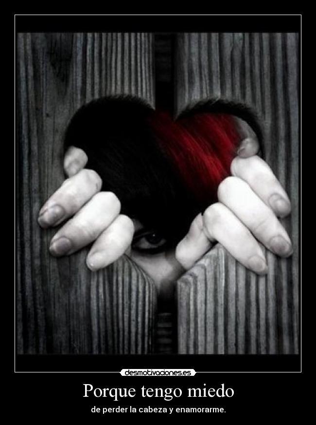 Porque tengo miedo | Desmotivaciones