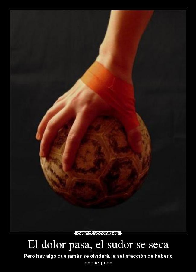 carteles dolor balonmano dolor pasa sudor seca desmotivaciones