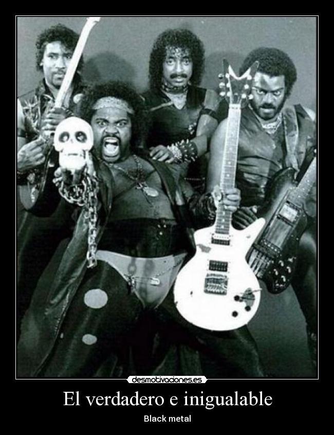 El verdadero e inigualable - Black metal