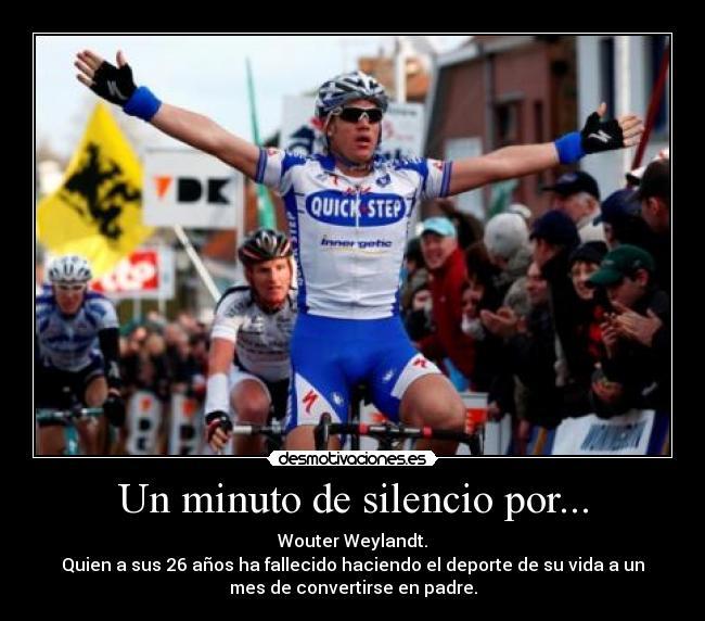 carteles silencio minuto silencio wouter weylant deporte ciclismo vida padre hijo desmotivaciones