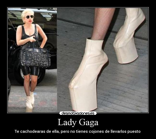 carteles lady gaga born this way alejandro judas the fame monster tacones reina del pop numero1 icono moda desmotivaciones
