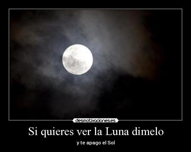Si Quieres Ver La Luna Dimelo