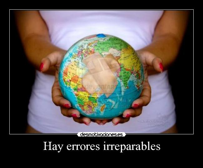 Hay errores irreparables -