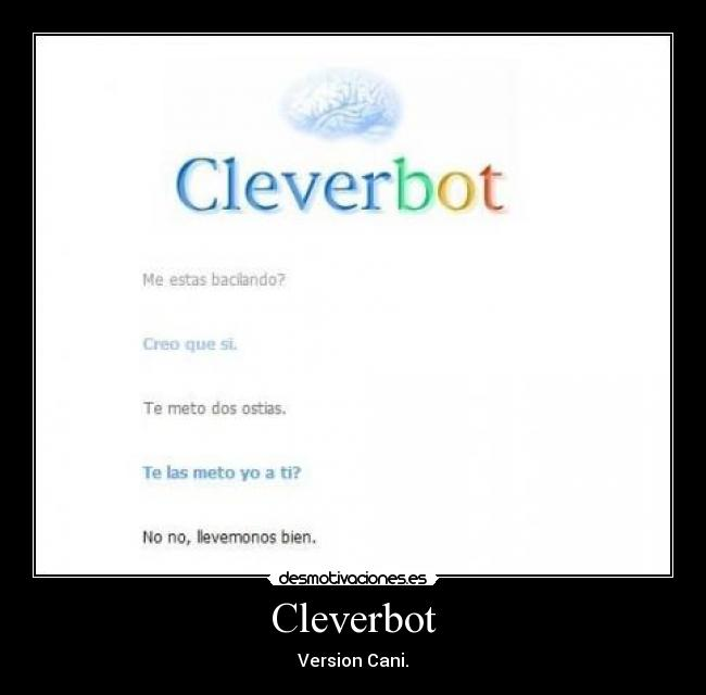 Cleverbot - Version Cani.