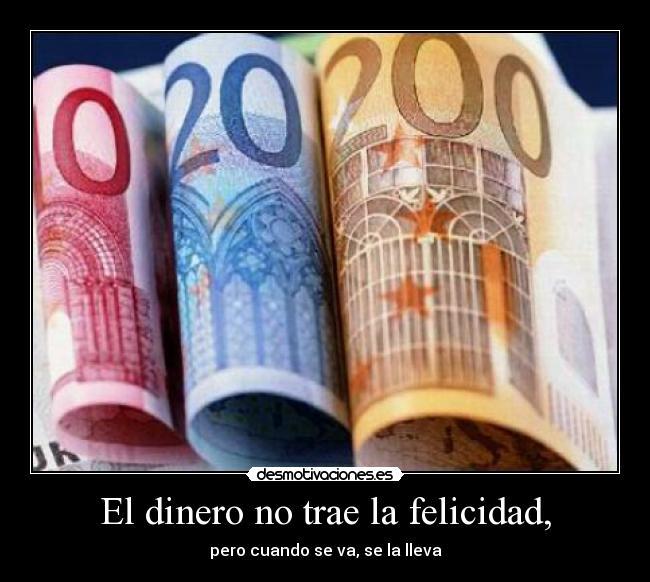 El Dinero No Trae La Felicidad Desmotivaciones