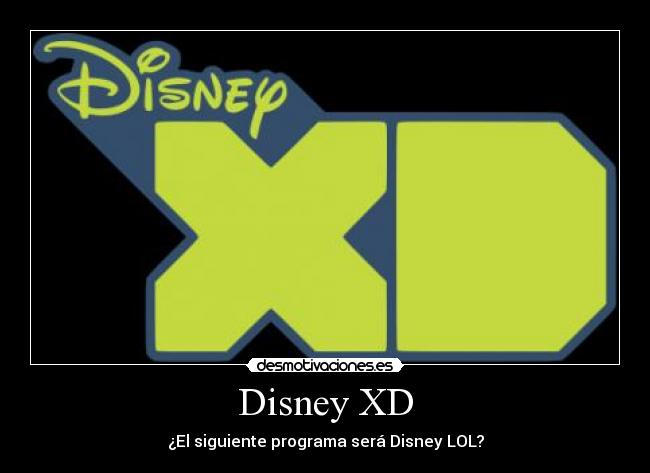 carteles disney channel lol walt desmotivaciones