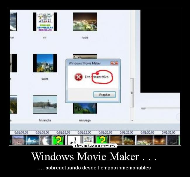 Windows Movie Maker . . .  - . . . sobreactuando desde tiempos inmemoriables