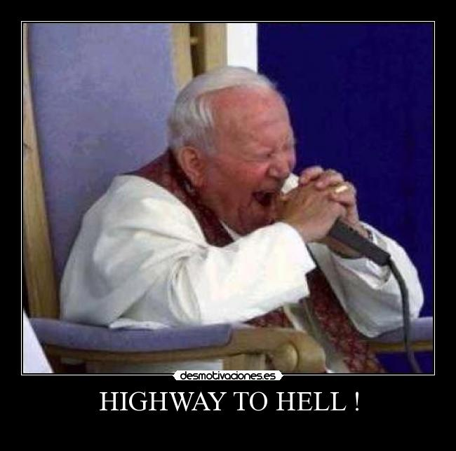 HIGHWAY TO HELL ! -