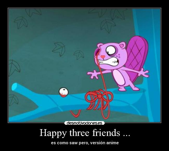 carteles happy three friends desmotivaciones