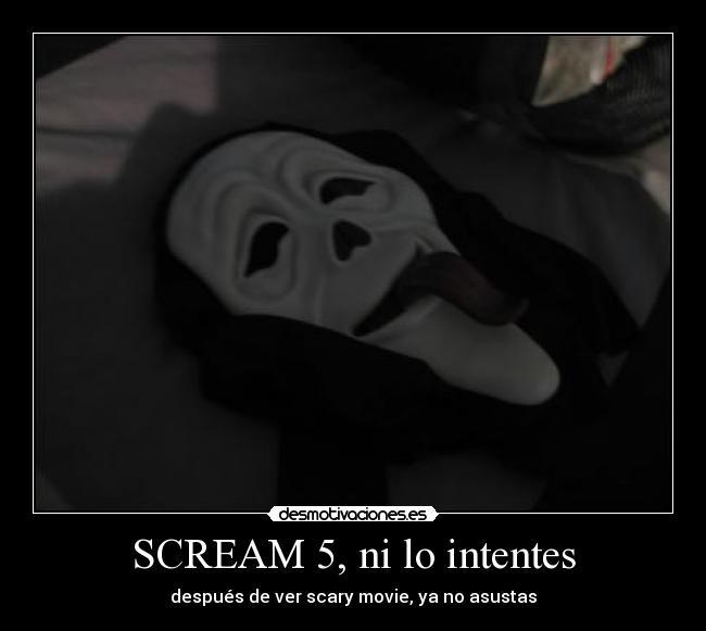 Scream 5 Ni Lo Intentes Desmotivaciones