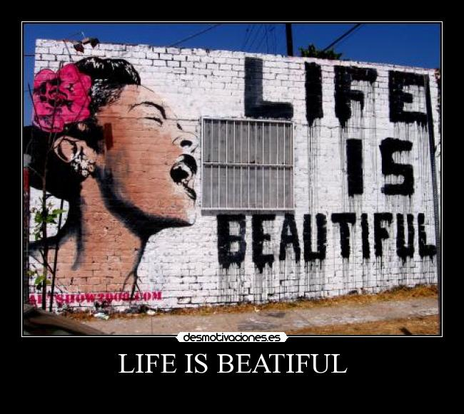 LIFE IS BEATIFUL -