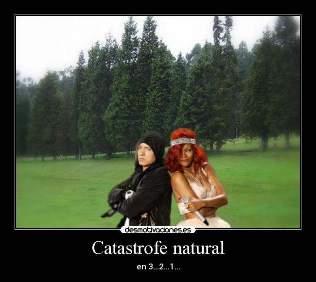 Catastrofe natural - en 3...2...1...