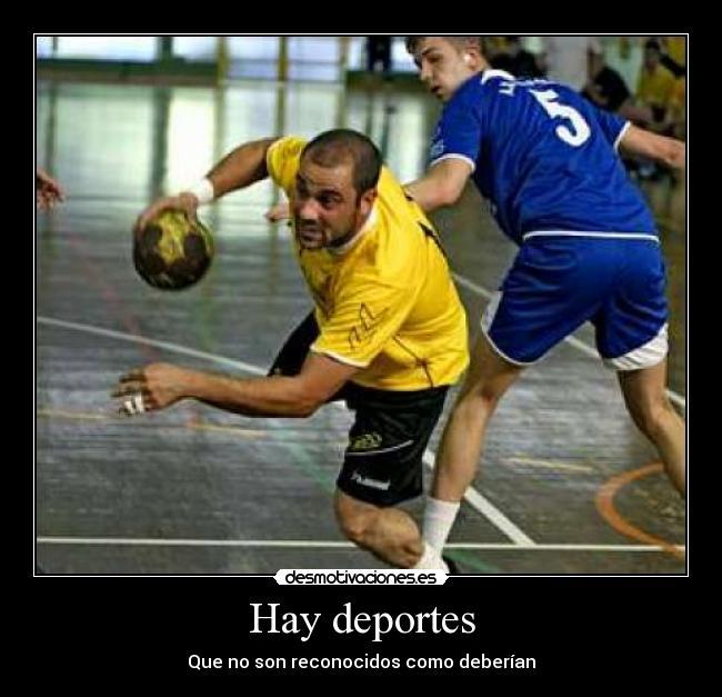 carteles deportes balonmano mil veces mejor que futbol pero mas mediocre segun algunos desmotivaciones