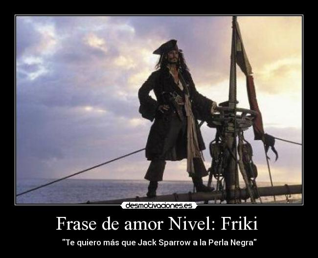 Frase De Amor Nivel Friki Desmotivaciones