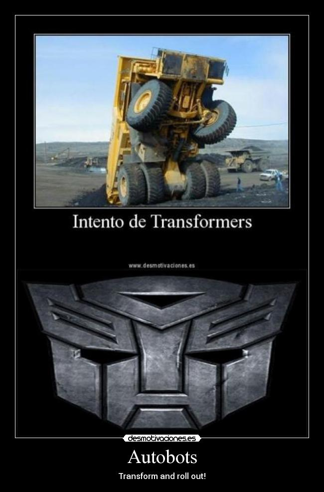 Autobots - Transform and roll out!