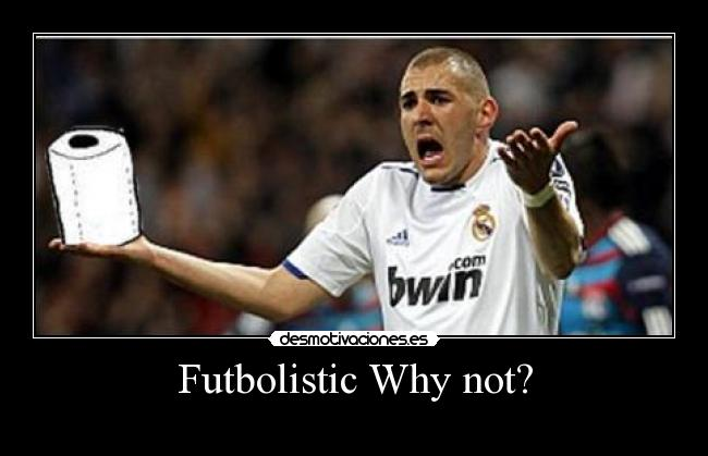 Futbolistic Why not? -