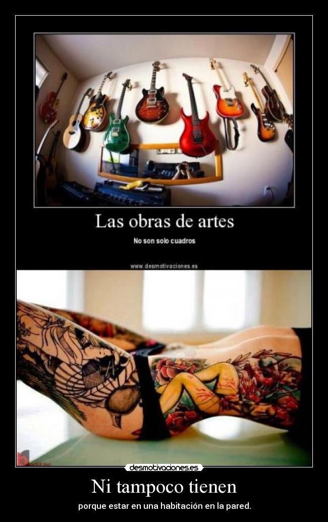 carteles tatuajes ser bien eso tampoco estar pared obra arte cuadro habitacion desmotivaciones