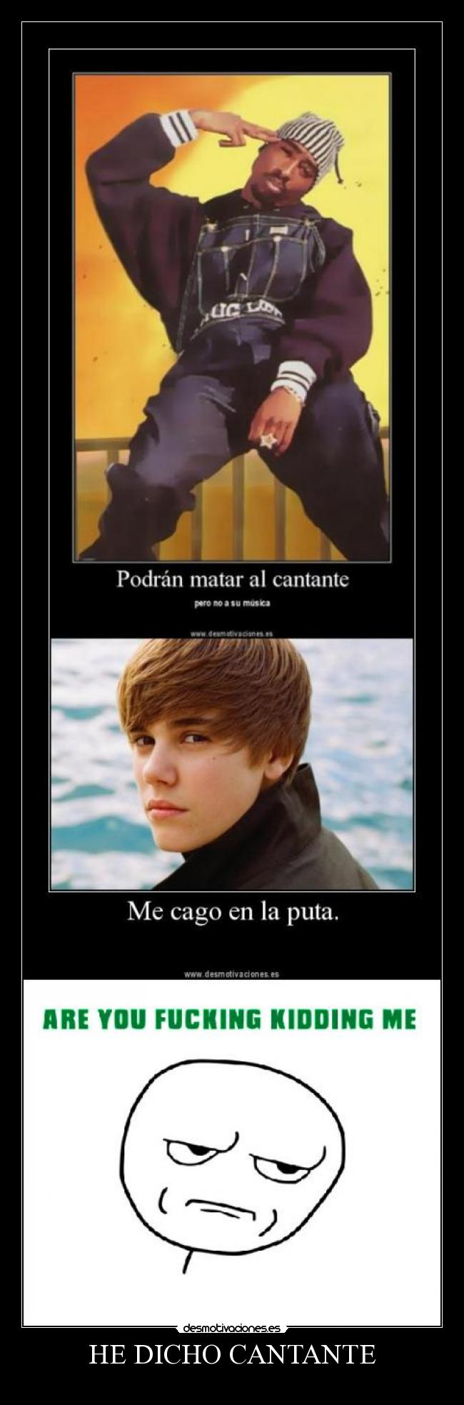 carteles musica cantantes justin bieber maricon are you fucking kidding desmotivaciones