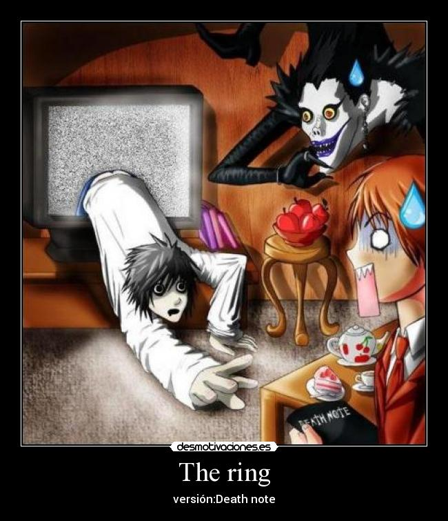 The ring - versión:Death note