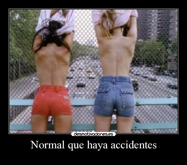 Normal que haya accidentes -