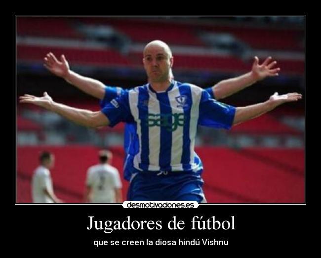 Jugadores De Fútbol Desmotivaciones