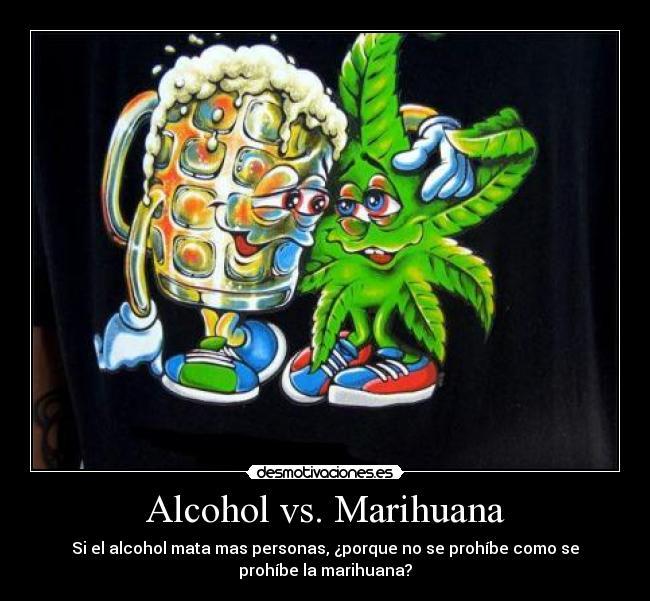 [Encuesta] Alcohol Vs Marihuana cual te gusta mas? vota!