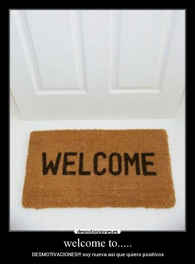 welcome to..... -