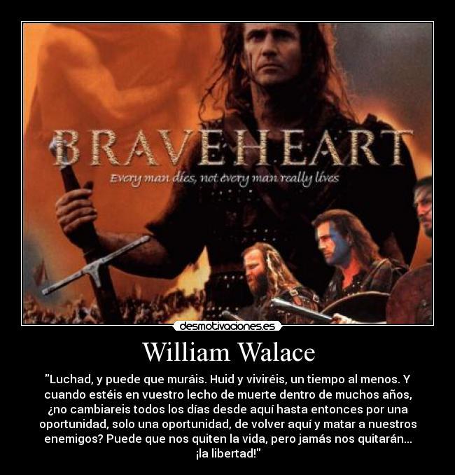 William Walace Desmotivaciones