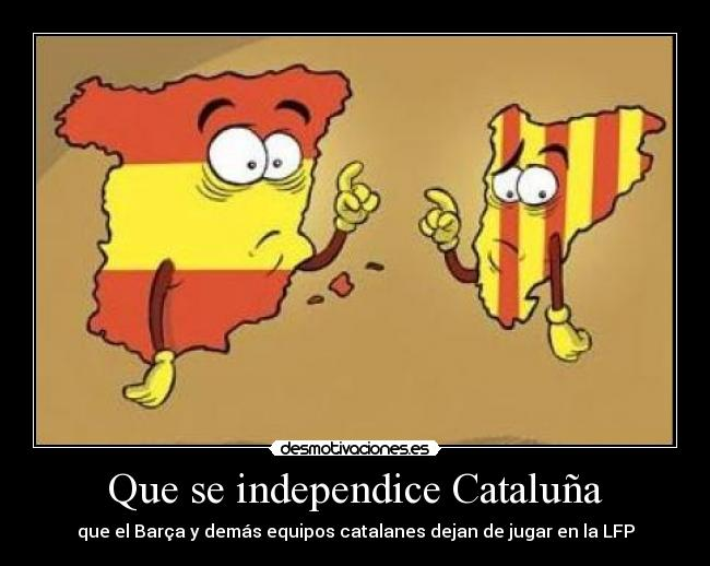 carteles que independice cataluna desmotivaciones