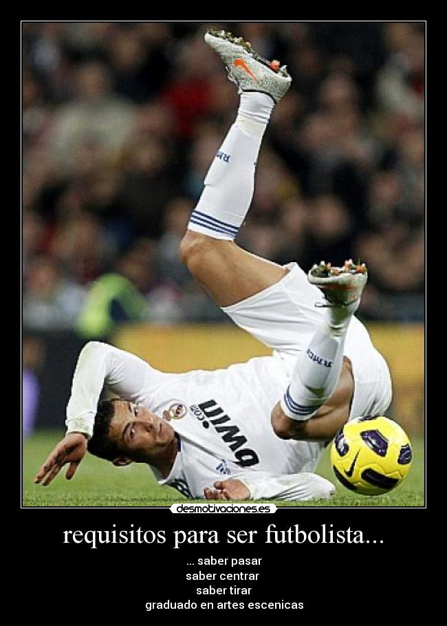 requisitos para ser futbolista... | Desmotivaciones