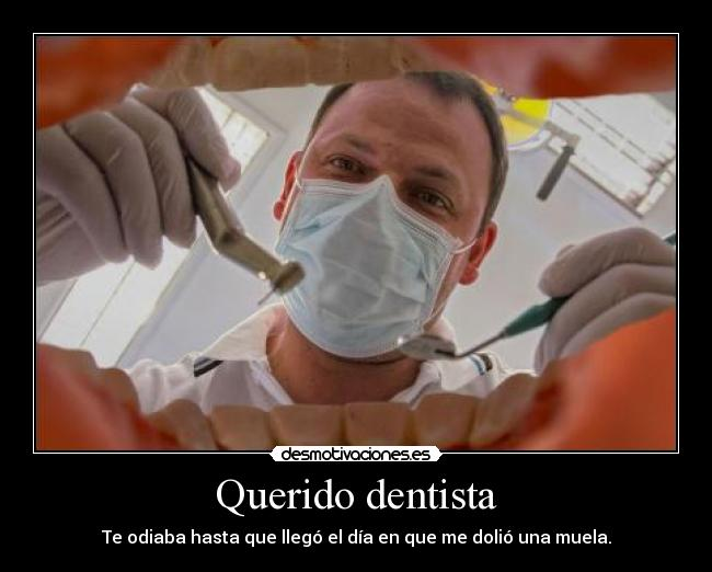 carteles dentista muela dolor zorra implakable desmotivaciones
