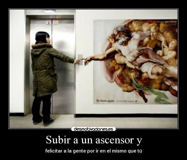 carteles ascensor felicitar egocentrico desmotivaciones