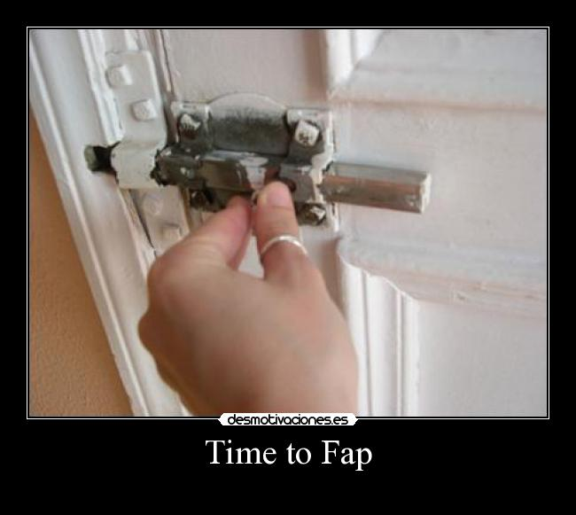 Time to Fap -
