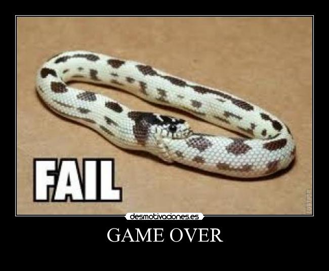 carteles game over snake fail desmotivaciones