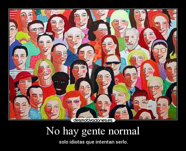 hablar con gente normal: