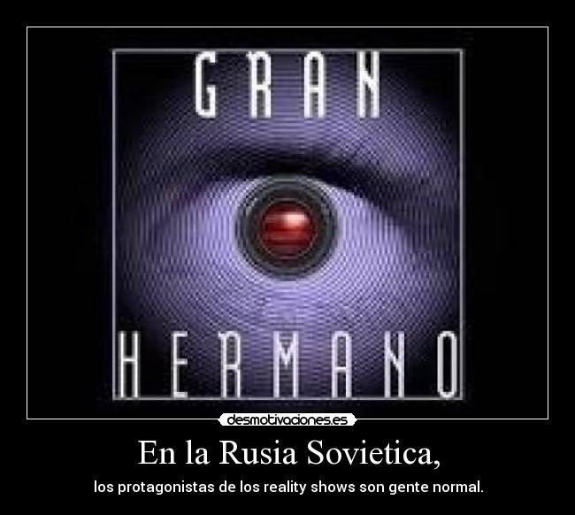En la Rusia Sovietica, - los protagonistas de los reality shows son gente normal.