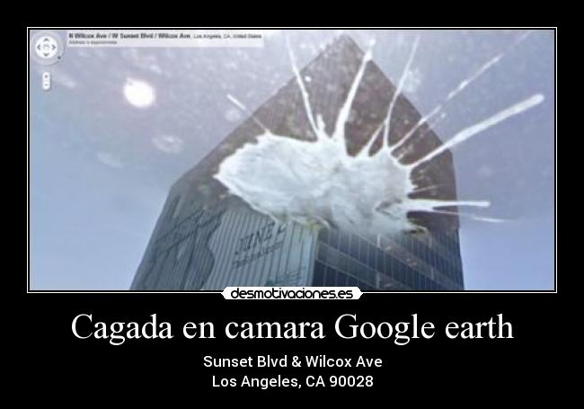 Cagada en camara Google earth - Sunset Blvd & Wilcox Ave Los Angeles, CA 90028