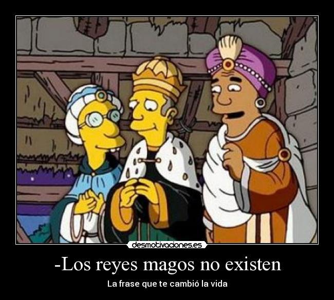Los Reyes Magos No Existen Desmotivaciones