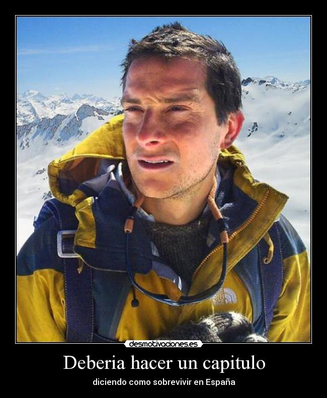 carteles bear grills ultimate survival ultimo superviviente trabajo espana desmotivaciones