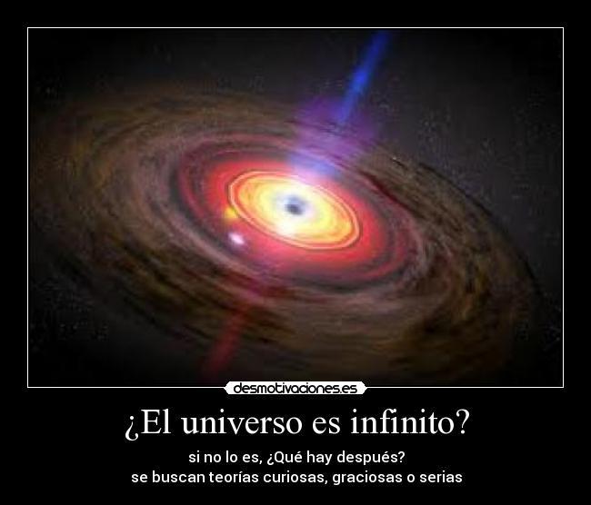 ¿El universo es infinito?   Desmotivaciones